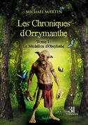 Les Chroniques d'Orrymanthe - Tome 1 : Le Médaillon d'Obsyliathe