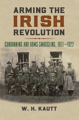 Arming the Irish Revolution