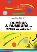 Remous & Rumeurs... (après la vague...)