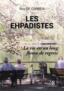 Les ehpadistes - La vie est un long fleuve de regrets