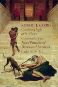 Cardinal Hugh of St. Cher's Commentary on Jesus' Parable of Dives and Lazarus (Luke 16:19–31)