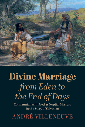 Divine Marriage from Eden to the End of Days