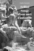Fellini, songe d'une nuit d'automne