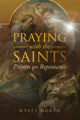 Praying with the Saints: Prayers on Repentance