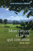Mon cancer et la vie qui continue