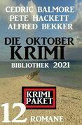 Die Oktober Krimi Bibliothek 2021: Krimi Paket 12 Romane
