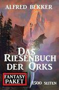 Das Riesenbuch der Orks: 1500 Seiten Fantasy Paket