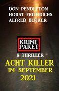 Acht Killer im September 2021: Krimi Paket 8 Thriller