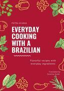 Everyday Cooking With A Brazilian