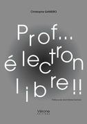 Prof... électron libre !!