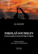 Nikolaï Goumilev & autres poètes russes de l'âge d'Argent