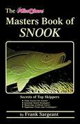 The Masters Book of Snook: Secrets of Top Skippers