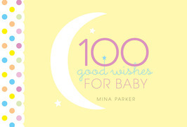 100 Good Wishes for Baby