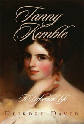Fanny Kemble: A Performed Life