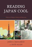 Reading Japan Cool: Patterns of Manga Literacy and Discourse