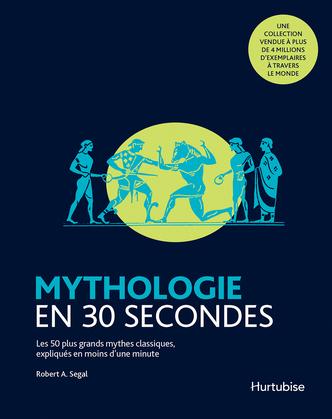 Mythologie en 30 secondes
