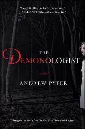 The Demonologist: A Novel
