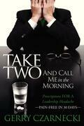 Take Two and Call Me in the Morning: Prescriptions for a Leadership Headache Pain-Free for 30 days