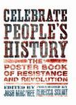 Celebrate People's History!: The Poster Book of Resistance and Revolution