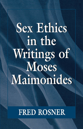 Sex Ethics in the Writings of Moses Maimonides