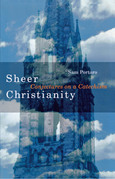 Sheer Christianity: Conjectures on a Catechism