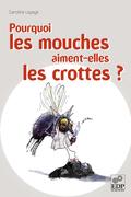 Pourquoi les mouches aiment-elles les crottes?
