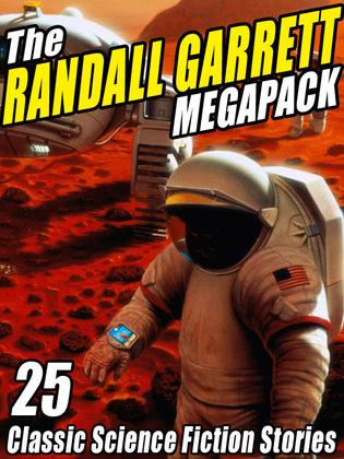 The Randall Garrett Megapack: 25 Classic Science Fiction Stories