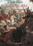Le Mythe d'Er ou le dernier voyage d'Alexandre le Grand