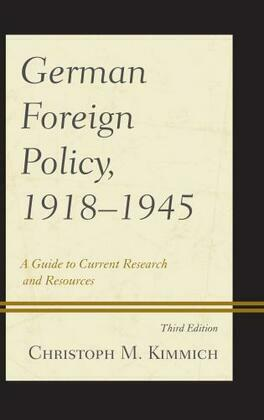 German Foreign Policy, 1918-1945: A Guide to Current Research and Resources