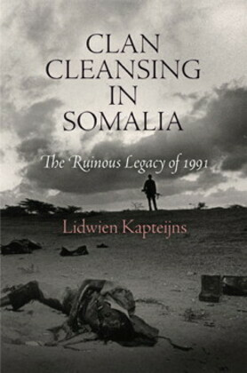 Clan Cleansing in Somalia: The Ruinous Legacy of 1991