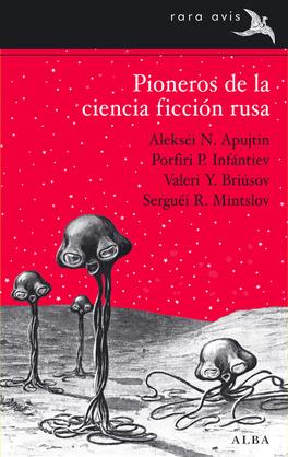 Pioneros de la ciencia ficción rusa vol. I