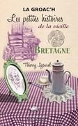 Bretagne, les Petites histoires de la Vieille
