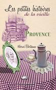 Provence, les Petites histoires de la Vieille