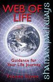 Shaman Pathways - Web of Life: Guidance for your life journey