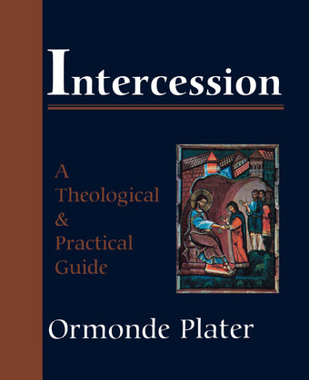 Intercession: A Theological and Practical Guide