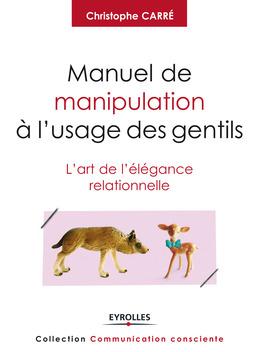 Manuel de manipulation à l'usage des gentils
