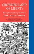 Crowded Land of Liberty: Solving America's Immigration Crisis