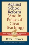 Against School Reform (And in Praise of Great Teaching)