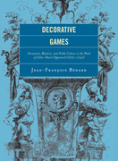 Decorative Games: Ornament, Rhetoric, and Noble Culture in the Work of Gilles-Marie Oppenord (1672-1742)