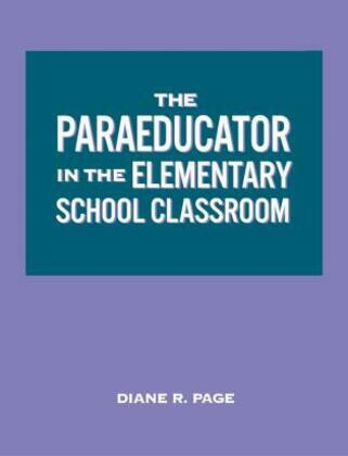 The Paraeducator in the Elementary School Classroom: Workbook
