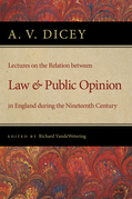 Lectures on the Relation between Law and Public Opinion in England