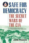 Safe for Democracy: The Secret Wars of the CIA