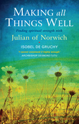 Making All Things Well: Finding Spiritual Strength with Julian of Norwich