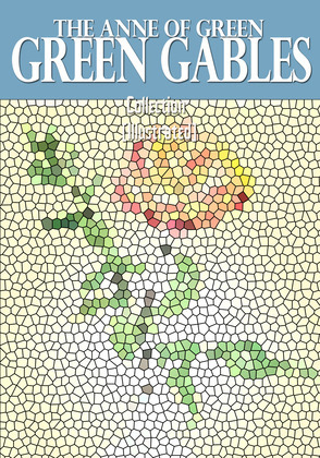The Anne of Green Gables Collection (Illustrated)