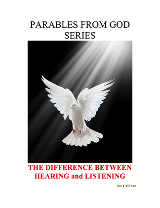 Parables from God Series - The Difference Between Hearing and Listening