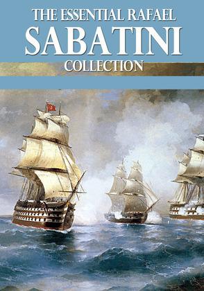 The Essential Rafael Sabatini Collection
