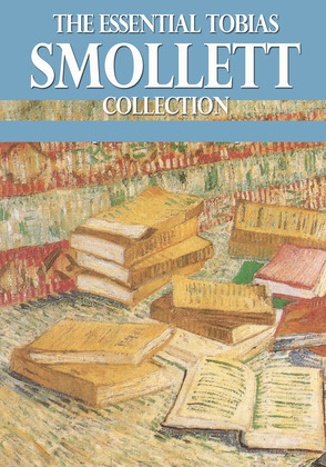 The Essential Tobias Smollett Collection