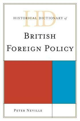 Historical Dictionary of British Foreign Policy