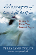 Messengers of Love, Light & Grace: Getting to Know Your Personal Angels