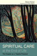 Spiritual Care at the End of Life: The Chaplain as a 'Hopeful Presence'